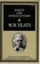 w.b. yeats essays and introductions The collected works of w b yeats, volume iv: early essays collected works of w b yeats in their earlier incarnation in essays and introductions.