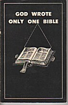 God Wrote Only One Bible by Jasper James Ray