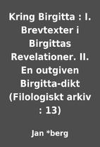 Kring Birgitta : I. Brevtexter i Birgittas…