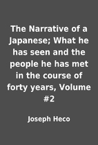 The Narrative of a Japanese; What he has…