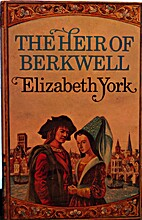 Heir to Berkwell by Elizabeth York