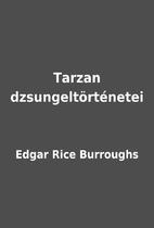 Tarzan dzsungeltörténetei by Edgar Rice…