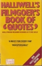 The Filmgoer's Book of Quotes by Leslie…