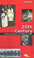 20th Century: Politics and Society from 1900…