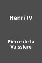 Henri IV by Pierre de la Vaissiere
