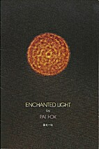 Enchanted Light 靈光一現 by Pat Fok