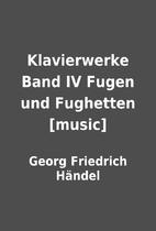 Klavierwerke Band IV Fugen und Fughetten…