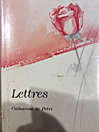 Lettres by Catharose de Petri