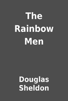 The Rainbow Men by Douglas Sheldon