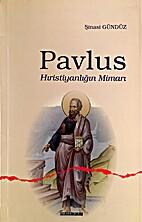 Pavlus (Hiristiyanligin Mimari) by Sinasi…