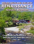 Welsh Highland Railway Renaissance: The…