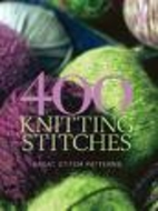 400 Knitting Stitches: Great Stitch Patterns…