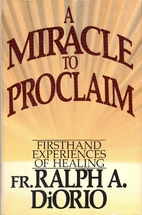 A Miracle to proclaim : firsthand…