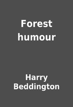 Forest humour by Harry Beddington