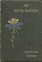 My rock-garden by Reginald Farrer