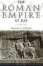 The Roman Empire at Bay: AD 180-395…