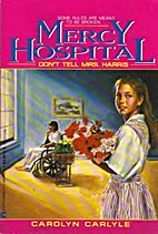 Don't Tell Mrs. Harris (Mercy Hospital) by…