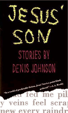 Jesus' Son by Denis Johnson