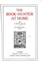 The Book-Hunter at Home by P. B. M. Allan