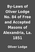 By-Laws of Oliver Lodge No. 84 of Free and…