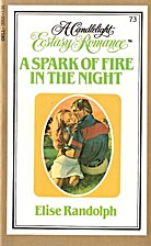 A Spark of Fire in the Night by Elise…