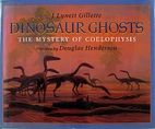 Dinosaur Ghosts: Mystery of the Coelophysis…