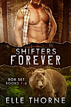 Shifters Forever: The Boxed Set by Elle…