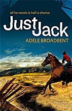 Just Jack by Adele Broadbent