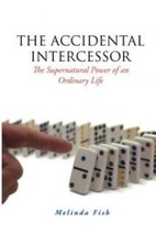 The Accidental Intercessor by Melinda Fish
