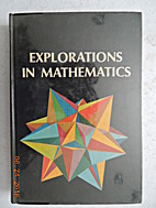 Explorations in Mathematics by Arthur Wiebe