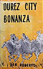 Durez City Bonanza by Dan Roberts