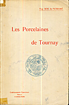 Les Porcelaines de Tournay by Eugène Soil…