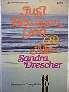 Just Between God and Me by Sandra…