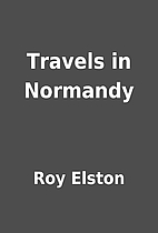 Travels in Normandy by Roy Elston