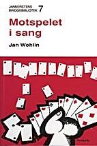 Motspelet i sang by Jan Wohlin