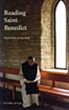 Reading Saint Benedict: Reflections on the…