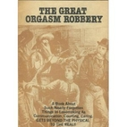Great Orgasm Robbery: A Book About Such…
