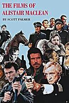 The Films of Alistair MacLean by Scott…