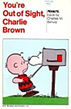 You're Out of Sight, Charlie Brown by…