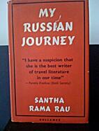 My Russian Journey by Santha Rama Rau