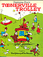Fontaine Fox's Toonerville Trolley by Herb…