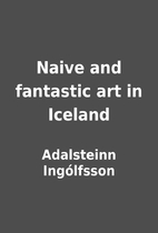 Naive and fantastic art in Iceland by…