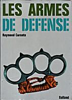 Les armes de défense by Raymond Caranta
