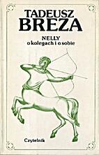 Nelly o kolegaqch i o sobie by Tadeusz Breza