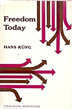 Freedom today by Hans Küng