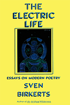 The Electric Life: Essays on Modern Poetry…