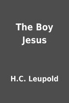 The Boy Jesus by H.C. Leupold