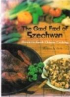 Good Food of Szechwan by Robert A. Delfs