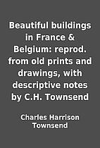 Beautiful buildings in France & Belgium:…