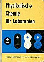 Physikalische Chemie für Laboranten by…